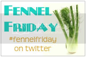 Fennel Friday